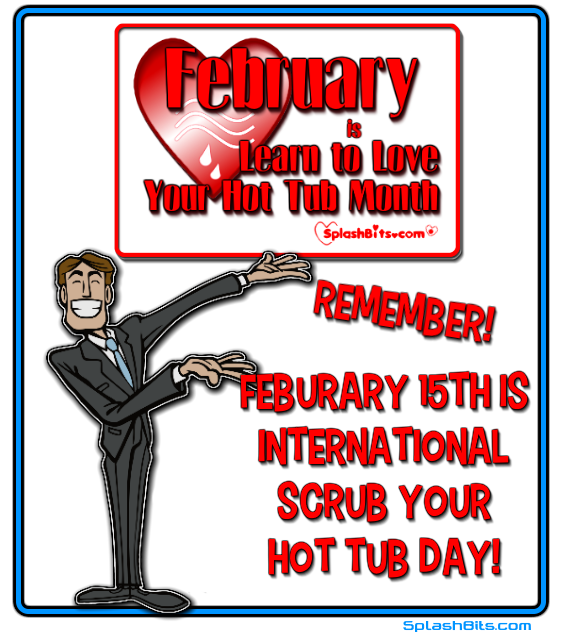 Feb 15th scrub your tub day