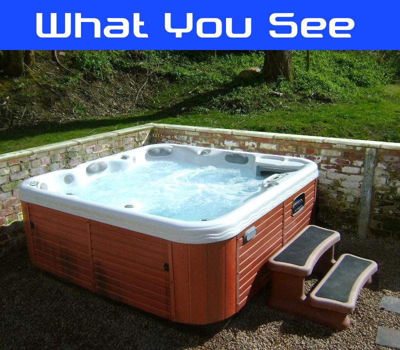 A Hot Tub, What You see